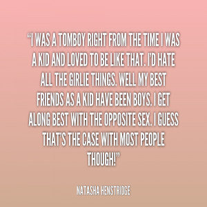 Quote Natasha Henstridge I Was A Tomboy Right From The