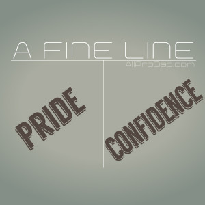 12-12-13-pride-and-confidence-a-fine-line