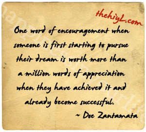 One word of encouragement when someone is first starting to pursue ...