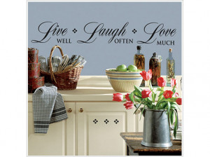 """... inspirational wall quote, """"Live Well, Laugh Often, Love much"""
