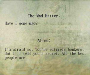 Have I Gone Mad Completely Bonkers Quote quotes the world in small