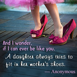 Mother And Daughter Quotes .