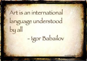 art #art quote #artist quote #artist #Igor Babailov #inspirational # ...