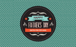 quotes-step-dads-fathers-day.jpg