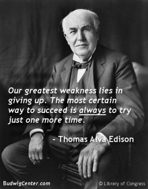 Thomas Alva Edison On Giving Up