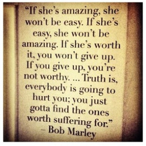 If she's amazing she wont be easy... in Quotes & other things