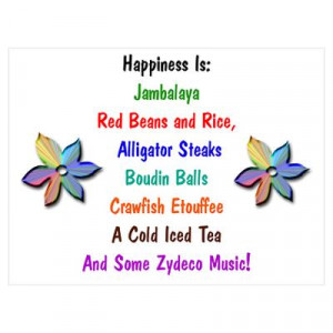 CafePress > Wall Art > Posters > Happiness is Cajun Food Poster