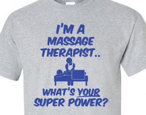 Massage Therapist Whats Y our Super Power tshirt, massage joke ...