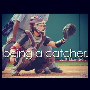 Home Plate Softball Catcher Quotes