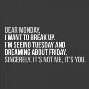 Go away Monday!!