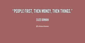 quote-Suze-Orman-people-first-then-money-then-things-127067.png