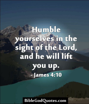 biblegodquotes.com/humble-yourselves-in-the-sight-of-the-lord/ Humble ...