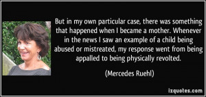 ... being abused or mistreated, my response went from being appalled to