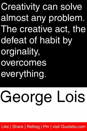 ... defeat of habit by orginality, overcomes everything. #quotations #