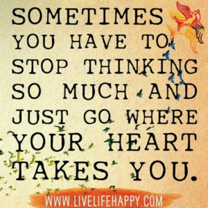 Sometimes I think too much!
