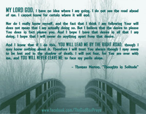 ... no idea where I am going... - Thomas Merton,