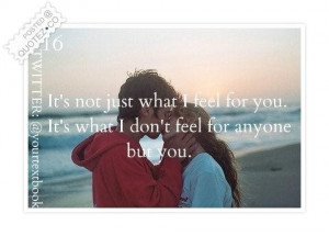 Its not just what i feel for you quote