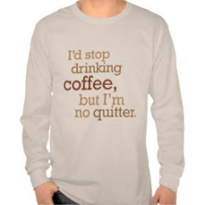 Funny Drinking Sayings T-shirts & Shirts