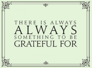 always-something-to-be-grateful-for-grateful-quotes.jpg