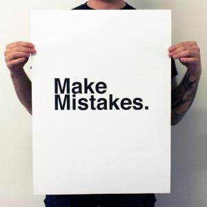 Make Mistakes White fab, poster, art