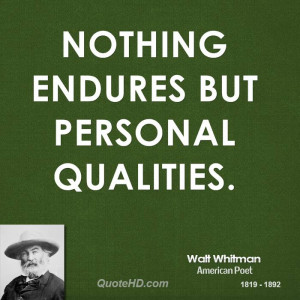 Nothing endures but personal qualities.