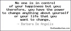 ... change anything about yourself or your life that you want to change