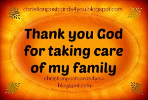Thank you God for taking care of my Family. Free christian card for ...