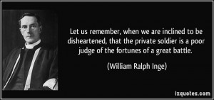 Let us remember, when we are inclined to be disheartened, that the ...