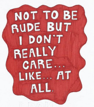 dont really care