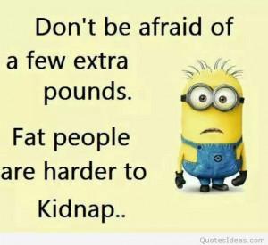 Funny fat people minion quote photo