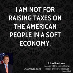 john-boehner-john-boehner-i-am-not-for-raising-taxes-on-the-american ...