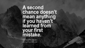 haven't learned from your first mistake. life learned lesson quotes ...