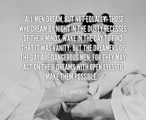 quote-T.-E.-Lawrence-all-men-dream-but-not-equally-those-248.png