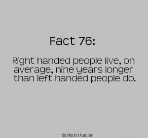 Right-handed and left-handed people : Fact Quote