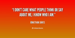 quote-Jonathan-Davis-i-dont-care-what-people-think-or-78438.png