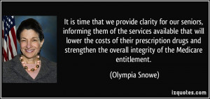 ... the overall integrity of the Medicare entitlement. - Olympia Snowe
