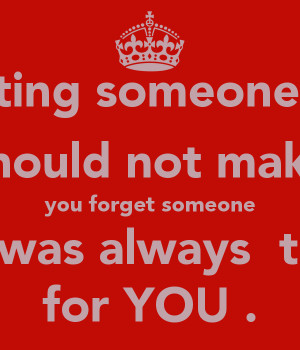 meeting-someone-new-should-not-make-you-forget-someone-who-was-always ...