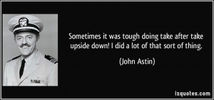 ... take upside down! I did a lot of that sort of thing. - John Astin