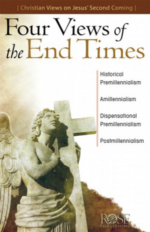 Four Views of the End Times, bible, bible study, gospel, bible verses