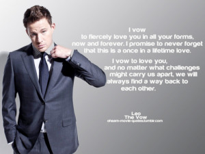 The Vow Movie - Leo Channing Tatum Quotes