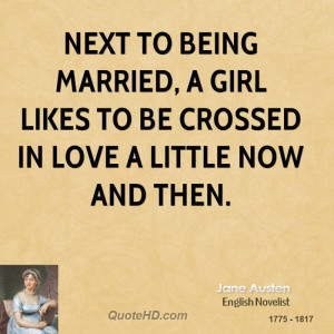 Next to being married, a girl likes to be crossed in love a little now ...