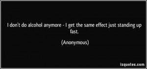 ... anymore - I get the same effect just standing up fast. - Anonymous