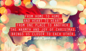 ... . The warmth and joy of Christmas, brings us closer to each other