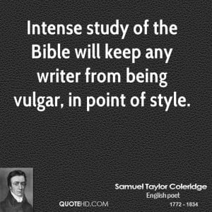 Intense study of the Bible will keep any writer from being vulgar, in ...