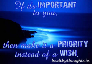motivational_quotes_If it's important to you, then make it a ...