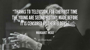 quote-Margaret-Mead-thanks-to-television-for-the-first-time-55567.png