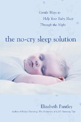 The No-Cry Sleep Solution: Gentle Ways to Help Your Baby Sleep Through ...
