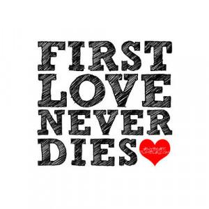 first love quotes first love quotes first love quotes first love ...