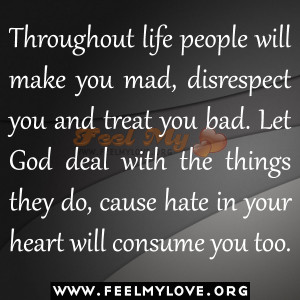 -people-will-make-you-mad-disrespect-you-and-treat-you-bad.-Let-God ...