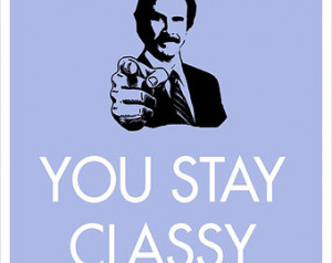 Anchorman Ron Burgandy - You Stay C lassy - 8x10 with your info ...